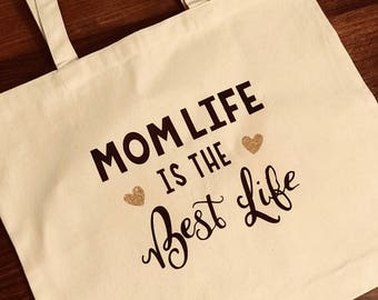 Mom Life Is The Best Life- Canvas Tote Bag