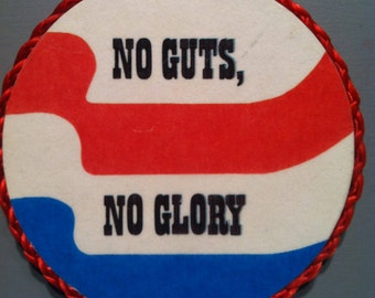 No Guts, No Glory-handmade magnet,1980's or early '90's