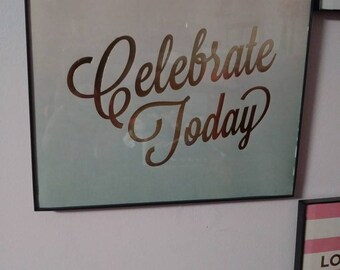 Celebrate today wall decor