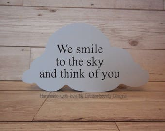 We smile to the sky and think of you engraved remembrance freestanding cloud. Memorial cloud.