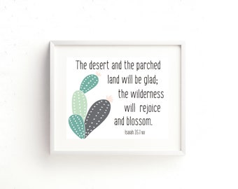 Scripture Print 8x10 or 5x7 - Isaiah 35:1 - The Desert and the Parched Land will be Glad; the Wilderness will Rejoice and Bloom