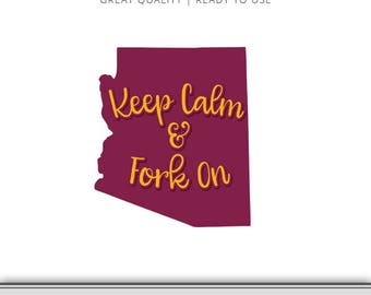 Arizona Keep Calm & Fork On State Graphic - Devils Cut Files Included - Fork'em DXF - Arizona SVG - Digital Download - Ready to Use!