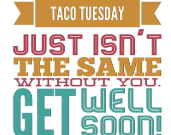 TACO TUESDAY - Humorous Get Well Card - Card for Friend, Card for Coworker, Sympathy, Blank Inside
