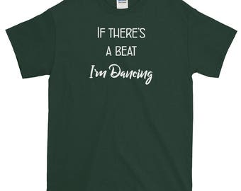 If There's a Beat I'm Dancing T-Shirt Short-Sleeve Unisex Dancer Tee