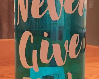 Never Give up Wide mouth water bottle, never give up, waterbottle