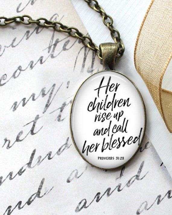 Bible Verse Pendant with 18 or 24 inch chain -Mother's Day Necklace - Her children rise up and called her blessed