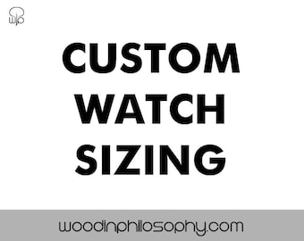 Custom Watch Sizing