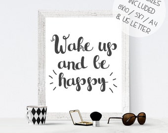 Printable wall art, Wake Up And Be Happy, printable poster, inspirational quote poster, motivational poster, quote print, typography poster