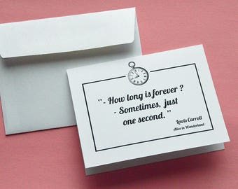 How long is forever?  - Sometimes, just one second...  Alice in Wonderland quote card.
