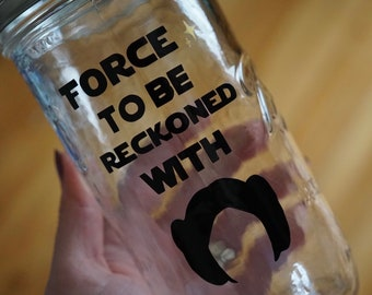 Force to be Reckoned with - Mason Jar Tumbler