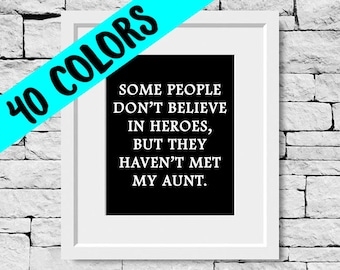 Aunt Gift, Aunt Quotes, Gifts for Aunts, Aunt Quote Prints, Best Aunt Ever, Aunts Gifts, Quotes About Aunts, Best Aunt, Hero Aunt, Aunt