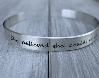 Sterling Silver Cuff Bracelet She Believed She Could So She Did Graduation Gift Personalized Jewelry Hand Stamped Custom Cuff Bracelet