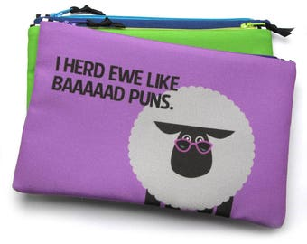 Knitting Notions Bag, Knit Pun, Herd Ewe Like Baaaaad Puns