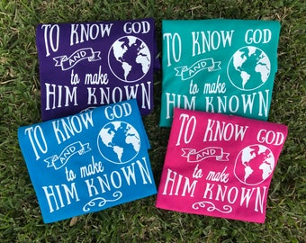 To Know God and To Make Him Known- CC Shirt, Classical Conversations shirt, Student, Tutor, Mom, Dad, Mama, Parent