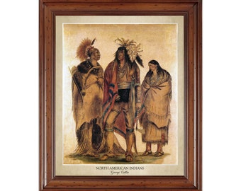 North American Indians by George Catlin (1838); 16x20 print displaying the artist's name and title of painting