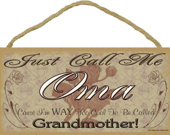 """Just Call Me OMA I'm Way Too Cool For Grandmother SIGN 5"""" x 10"""" Roses Grandparent Wall Plaque"""