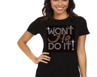 Wont He Do It, Won't He Do It, Church Shirt, Christian Apparel, Birthday Shirt, Birthday Gift, Christian Shirt, Christian Shirts For Women