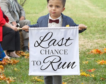 FREE SHIPPING Last Chance to Run Sign Banner Here Comes the Bride Banner Ring Bearer Sign Ring Bearer Sign Flower Girl Sign