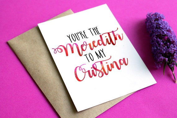 Youre the meredith to my cristina card change the names youre the meredith to my cristina card change the names to customize greeting card card for friend card for her card for him blank m4hsunfo Images