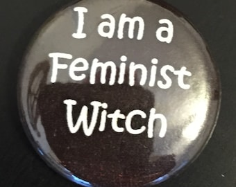 I am a Feminist Witch button
