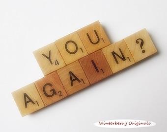 YOU AGAIN? Scrabble Fridge Magnet - Classic Woodgrain - Gag Gift, Stocking Stuffer, Funny Fridge Magnet, Joke Magnet