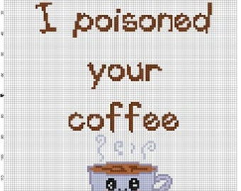 I poisoned your coffee - Cross Stitch Pattern - Instant Download