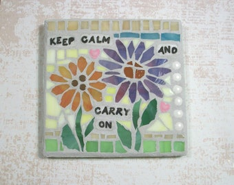 """Keep Calm And Carry On Glass On Wood Mosaic,6"""" by 6"""" Square,Wall Art,Plaque,mixed media,polymer clay,handmade,flowers,inspirational mosaics"""