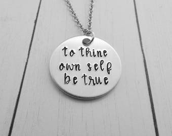 to thine own self be true Hand Stamped Necklace - Shakespeare Jewelry - Quote - Inspirational - Hamlet