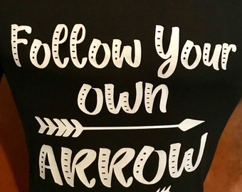 Follow Your Own Arrow T-Shirt