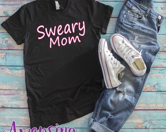 Sweary Mom TShirt, Sweary Mom, Swear Mom, Mom, Mom TShirt, Mom Shirts, Mom Tee, Mom Graphic Tee, Graphic Tee, Gifts For Mom, Hipster Mom