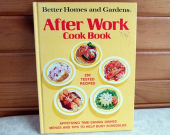 1974 After Work Cook Book, Better Homes and Gardens Vintage Cookbook