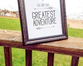 You are our greatest adventure.  Framed print