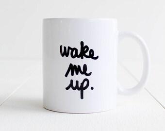 Mug message calligraphie / noir / céramique / Wake me up