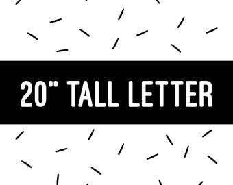 "20"" TALL LETTER"