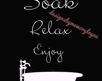 Soak Relax Enjoy Bathroom Decor Poster