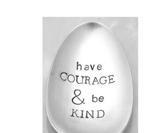 Stamped Spoon Have Courage & Be Kind Vintage Silverware Inspirational Gifts Under 15 Engraved Personalized Flatware Funny Spoons