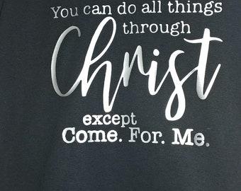 All things through Christ t shirt