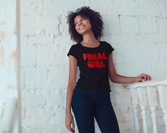 Final Girl Tee - Horror Fan T-shirt - Scream Queen Tee - Horror Movie - Slasher Movie - Halloween Shirt - Horror Movie Shirt - Slasher Tee