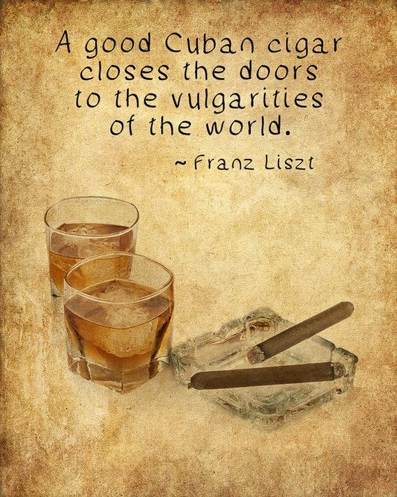 Cigar Art Cigar Poster Whiskey Print Franz Liszt Quote