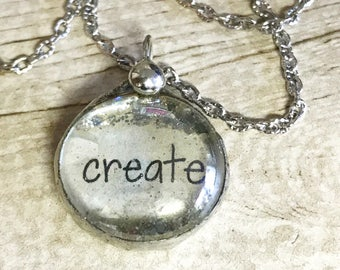 Create Necklace, Inspirational Jewelry, Artist jewelry,  Gift for creative friend, Glass bubble necklace with vintage word, silver charm