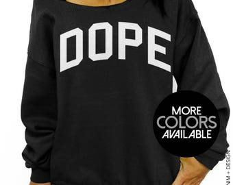 Dope, Women's Sweater, Cool Sweatshirt, Off the Shoulder, Oversized Slouchy Sweatshirt, Dope Sweatshirt, Womens Clothing, Funny Sweatshirt
