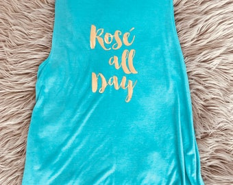 SALE - Rose all day // Birthday shirt // Bachelorette Party Tank Top//. Best friend gift // Gift for her // girl Boss