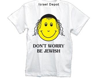 Dont Worry Be Jewish Funny T-shirt Hebrew Israel Israeli