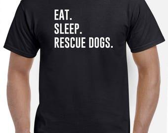 Rescue Dogs Shirt-Eat Sleep Rescue Dogs T Shirt Gift Men Women