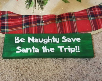 Be Naughty....Sign, Primitive Decor, Christmas Decor, Wood Signs, Wood Signs Christmas, Primitive Christmas, Farmhouse Christmas