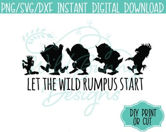 SVG PNG Dxf Instant Digital Download Let the Wild Rumpus Start (027) Where the Wild Things Are DIY Printables Print Cut HeatTransfer Sticker