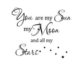 """You are my sun my moon and all my stars wall vinyl decal 23 x 20"""""""