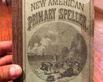 1872 The New American Speller . Rare book . Antique book . 1800s book . Rare antique book . Vintage book . Antique teachers book .