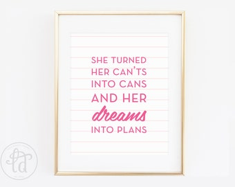 She Turned Her Cants Into Cans and Her Dreams Into Plans - 8 x 10 Print - INSTANT DOWNLOAD