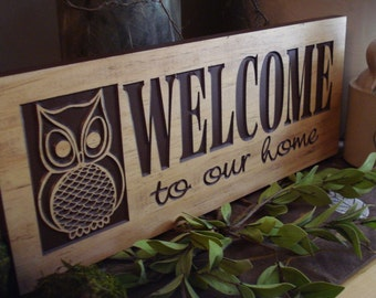 Welcome Sign, Wooden carved sign,  Welcome to our Home, Owl, New Home Gift, Outdoor Wood Sign, Rustic signs, Mothers Day Gifts